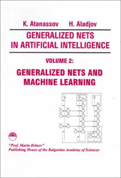 Books on Learning and Intelligence - Generalized Nets in Artificial Intelligence: Generalized Nets and Machine Learni