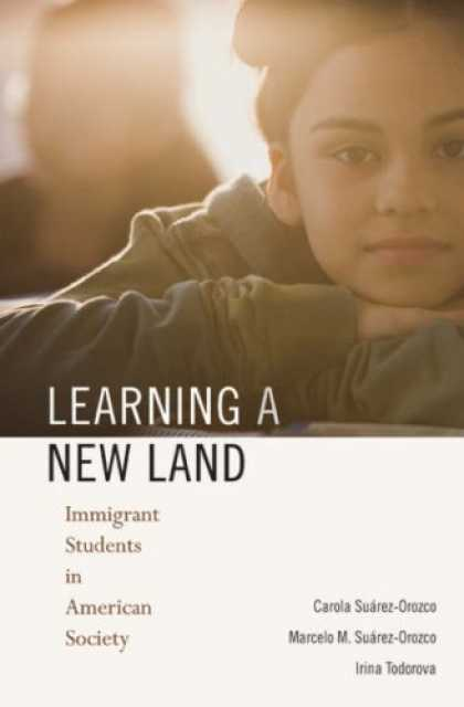Books on Learning and Intelligence - Learning a New Land: Immigrant Students in American Society