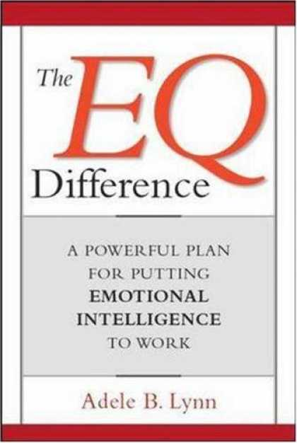 Books on Learning and Intelligence - The EQ Difference: A Powerful Plan for Putting Emotional Intelligence to Work