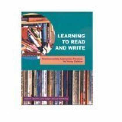 Books on Learning and Intelligence - Learning To Read And Write : Developmentally Appropriate Practices For Young Chi