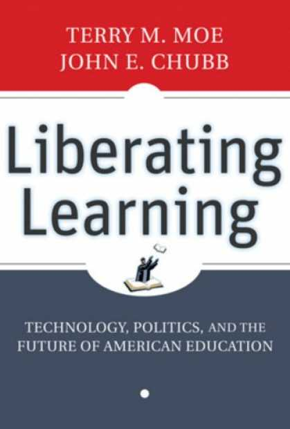 Books on Learning and Intelligence - Liberating Learning: Technology, Politics, and the Future of American Education
