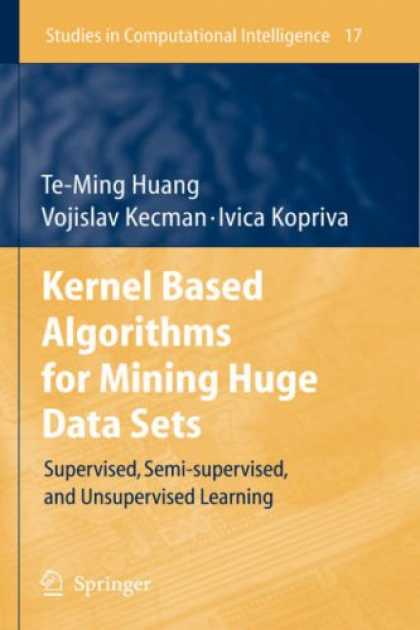 Books on Learning and Intelligence - Kernel Based Algorithms for Mining Huge Data Sets: Supervised, Semi-supervised,
