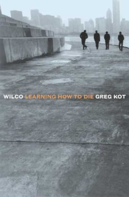 Books on Learning and Intelligence - Wilco: Learning How to Die