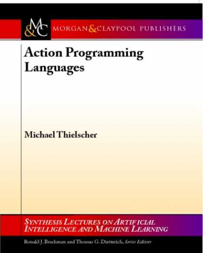 Books on Learning and Intelligence - Action Programming Languages (Synthesis Lectures on Artificial Intelligence and
