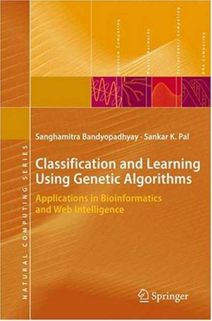 Books on Learning and Intelligence - Classification and Learning Using Genetic Algorithms: Applications in Bioinforma