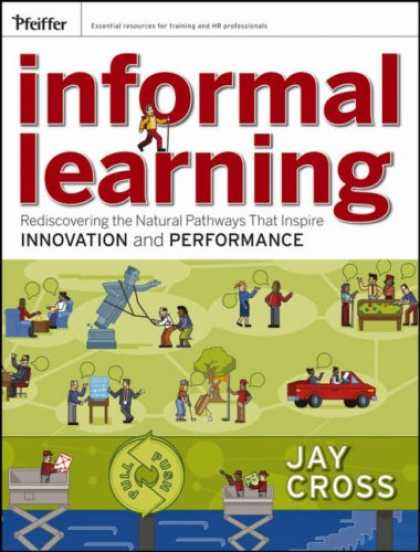 Books on Learning and Intelligence - Informal Learning: Rediscovering the Natural Pathways That Inspire Innovation an