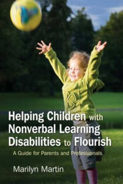 Books on Learning and Intelligence - Helping Children with Nonverbal Learning Disabilities to Flourish: A Guide for P