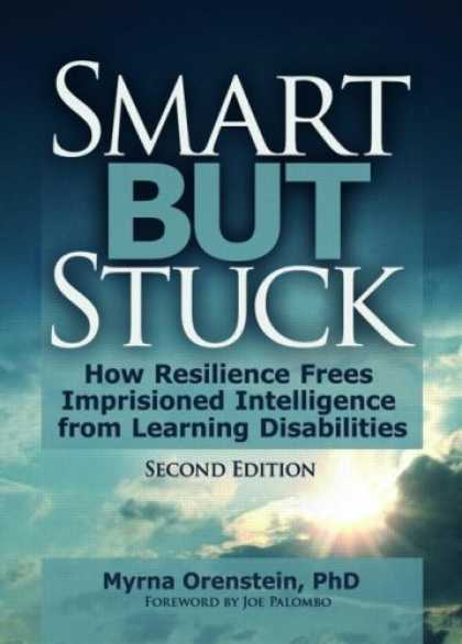 Books on Learning and Intelligence - Smart but Stuck: How Resilience Frees Imprisoned Intelligence from Learning Disa