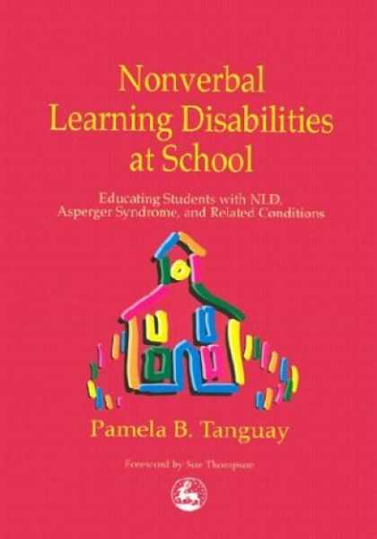 Books on Learning and Intelligence - Nonverbal Learning Disabilities at School: Educating Students With Nld, Asperger