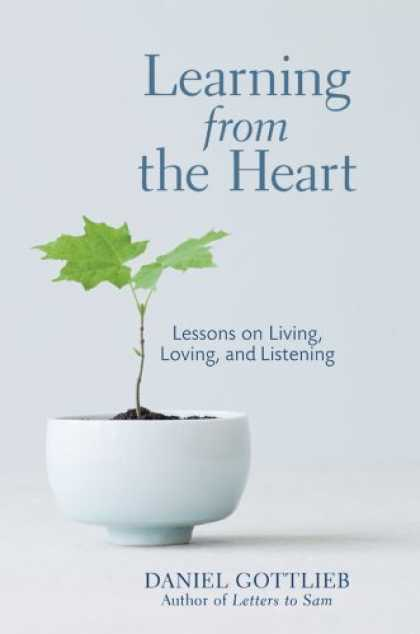 Books on Learning and Intelligence - Learning from the Heart: Lessons on Living, Loving, and Listening