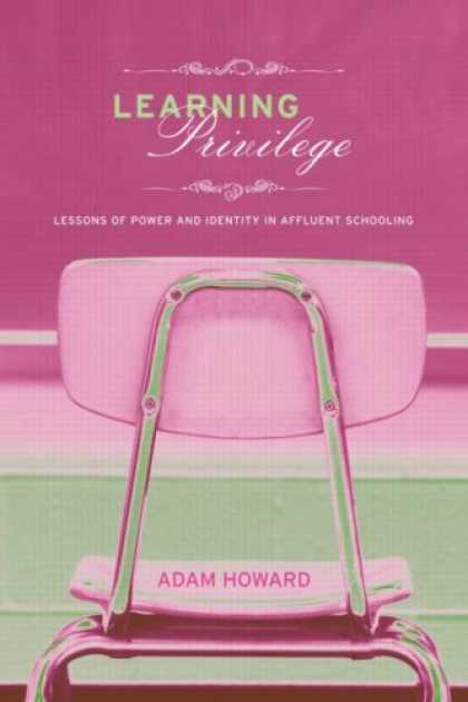Books on Learning and Intelligence - Learning Privilege: Lessons of Power and Identity in Affluent Schooling