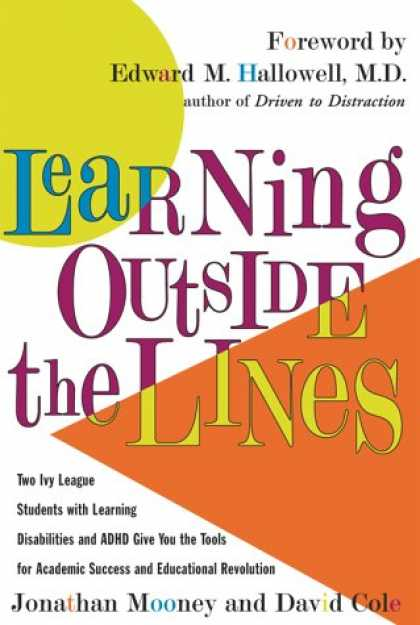 Books on Learning and Intelligence - Learning Outside The Lines: Two Ivy League Students With Learning Disabilities A