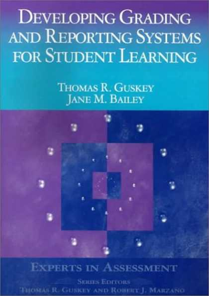 Books on Learning and Intelligence - Developing Grading and Reporting Systems for Student Learning (Experts In Assess