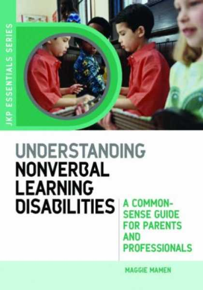 Books on Learning and Intelligence - Understanding Nonverbal Learning Disabilities: A Common-Sense Guide for Parents