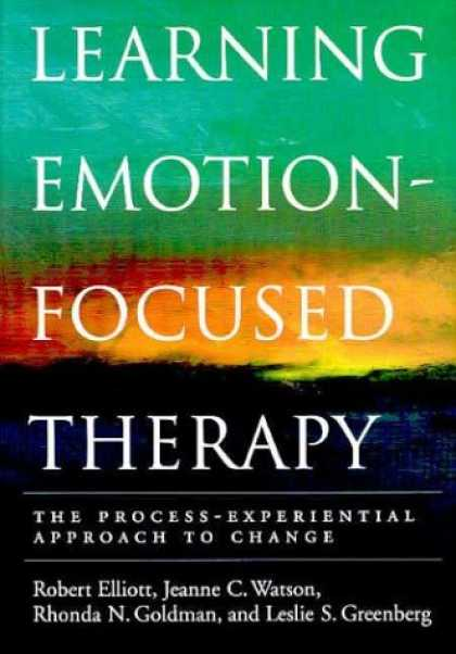 Books on Learning and Intelligence - Learning Emotion-Focused Therapy: The Process-Experiential Approach to Change