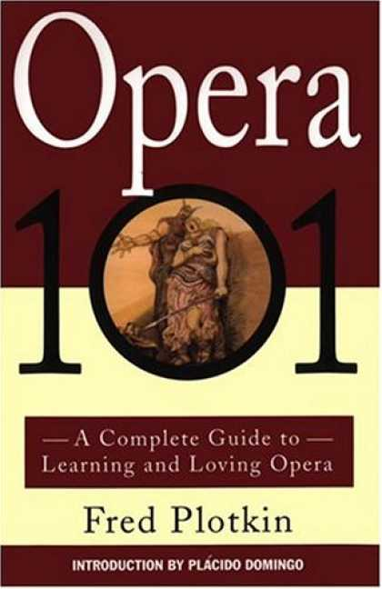 Books on Learning and Intelligence - Opera 101: A Complete Guide to Learning and Loving Opera