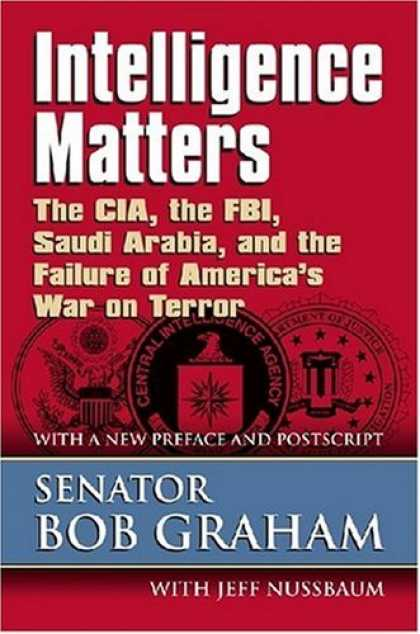 Books on Learning and Intelligence - Intelligence Matters: The CIA, the FBI, Saudi Arabia, and the Failure of America