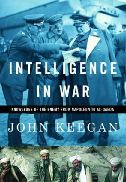 Books on Learning and Intelligence - Intelligence in War: Knowledge of the Enemy from Napoleon to Al-Qaeda