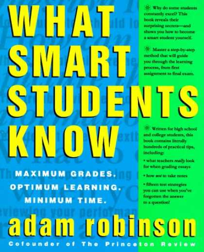 Books on Learning and Intelligence - What Smart Students Know: Maximum Grades. Optimum Learning. Minimum Time.
