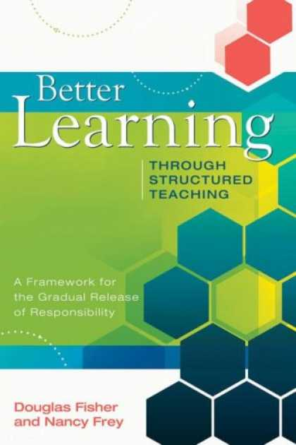 Books on Learning and Intelligence - Better Learning Through Structured Teaching: A Framework for the Gradual Release