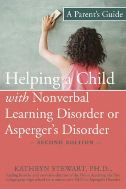 Books on Learning and Intelligence - Helping a Child With Nonverbal Learning Disorder or Asperger's Disorder: A Paren