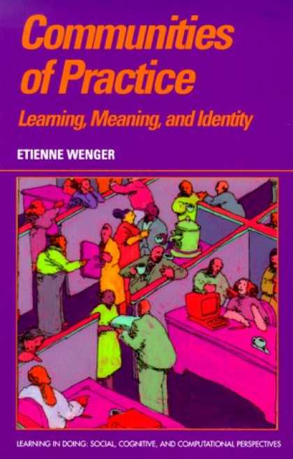 Books on Learning and Intelligence - Communities of Practice: Learning, Meaning, and Identity