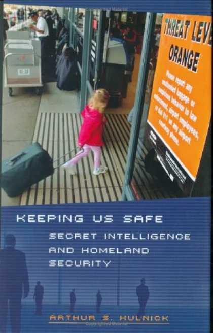 Books on Learning and Intelligence - Keeping Us Safe: Secret Intelligence and Homeland Security