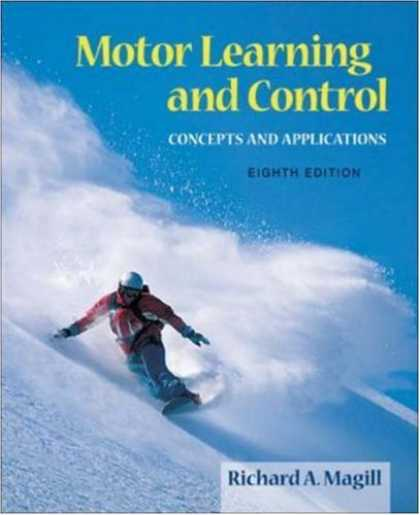 Books on Learning and Intelligence - Motor Learning And Control: Concepts And Applications