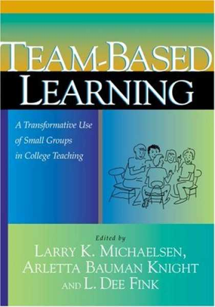 Books on Learning and Intelligence - Team-Based Learning: A Transformative Use of Small Groups in College Teaching