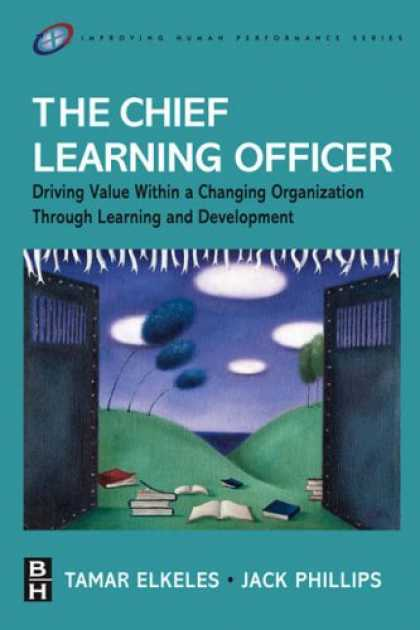 Books on Learning and Intelligence - The Chief Learning Officer (CLO): Driving Value Within a Changing Organization T