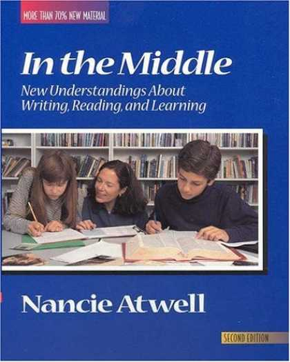 Books on Learning and Intelligence - In the Middle: New Understandings About Writing, Reading, and Learning