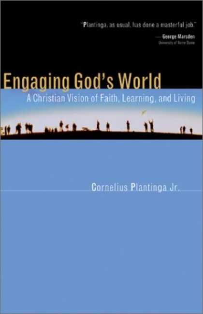 Books on Learning and Intelligence - Engaging God's World: A Christian Vision of Faith, Learning, and Living