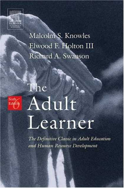 Books on Learning and Intelligence - The Adult Learner, Sixth Edition: The Definitive Classic in Adult Education and