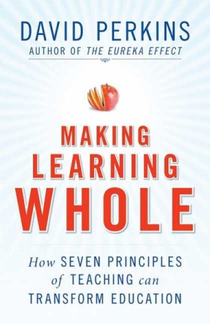 Books on Learning and Intelligence - Making Learning Whole: How Seven Principles of Teaching Can Transform Education