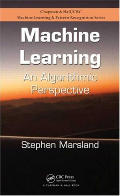 Books on Learning and Intelligence - Machine Learning: An Algorithmic Perspective (Chapman & Hall/Crc Machine Learnin