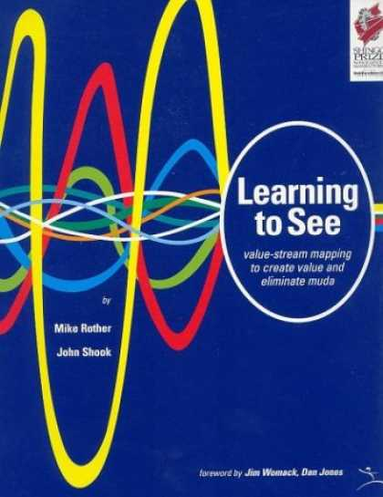 Books on Learning and Intelligence - Learning to See: Value Stream Mapping to Add Value and Eliminate MUDA