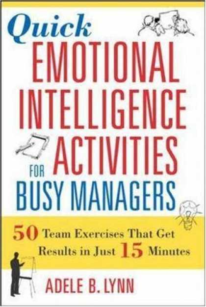 Books on Learning and Intelligence - Quick Emotional Intelligence Activities for Busy Managers: 50 Team Exercises Tha
