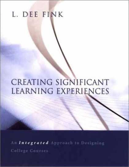Books on Learning and Intelligence - Creating Significant Learning Experiences: An Integrated Approach to Designing C