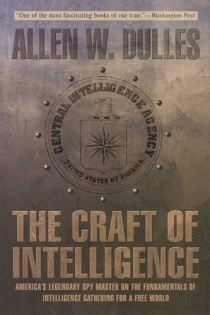 Books on Learning and Intelligence - The Craft of Intelligence: America's Legendary Spy Master on the Fundamentals of