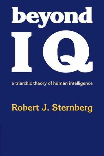 Books on Learning and Intelligence - Beyond IQ: A Triarchic Theory of Human Intelligence
