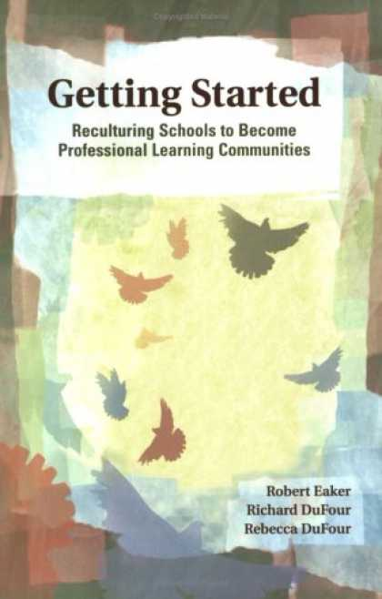 Books on Learning and Intelligence - Getting Started: Reculturing Schools to Become Professional Learning Communities