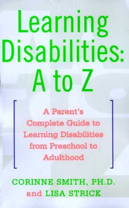Books on Learning and Intelligence - Learning Disabilities: A to Z: A Parent's Complete Guide to Learning Disabilitie