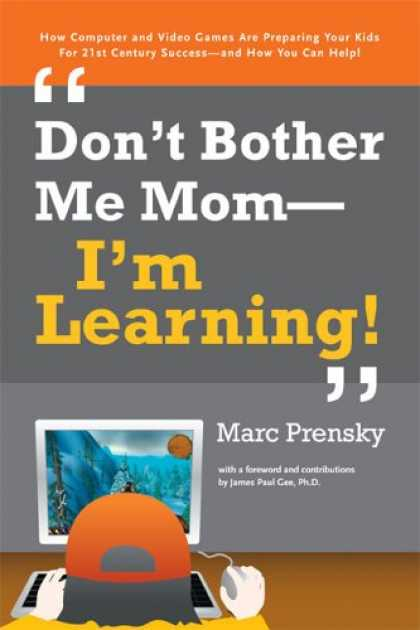 Books on Learning and Intelligence - Don't Bother Me Mom--I'm Learning!