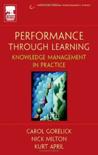Books on Learning and Intelligence - Performance Through Learning: Knowledge Management in Practice (Improving Human