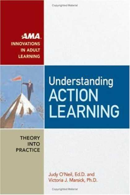Books on Learning and Intelligence - Understanding Action Learning (Ama Innovations in Adult Learning)