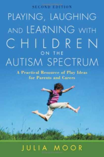Books on Learning and Intelligence - Playing, Laughing and Learning with Children on the Autism Spectrum: A Practical