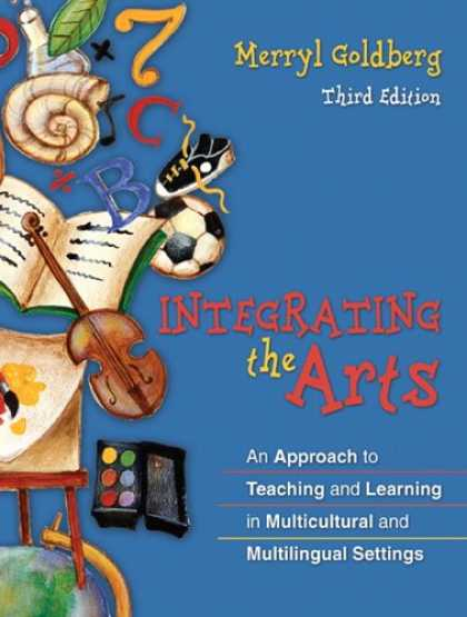 Books on Learning and Intelligence - Integrating the Arts: An Approach to Teaching and Learning in Multicultural and