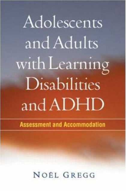 Books on Learning and Intelligence - Adolescents and Adults with Learning Disabilities and ADHD: Assessment and Accom