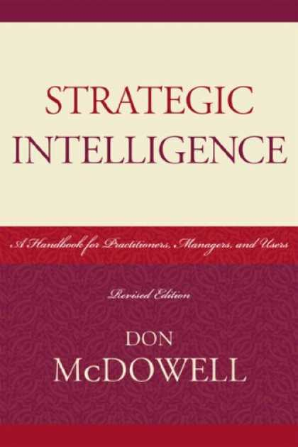 Books on Learning and Intelligence - Strategic Intelligence: A Handbook for Practitioners, Managers and Users (Scarec