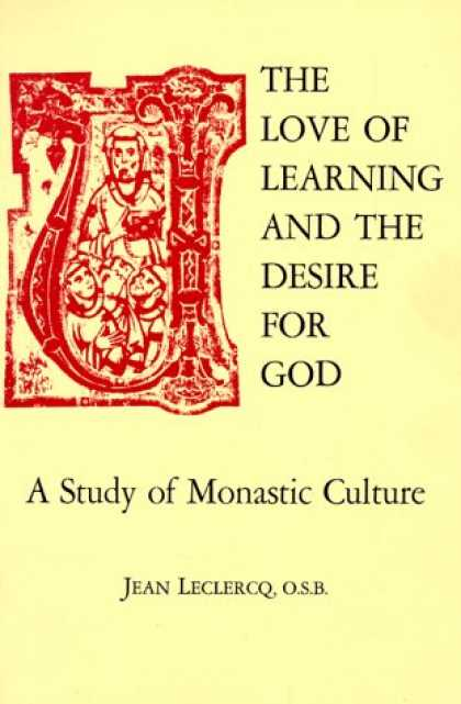 Books on Learning and Intelligence - The Love of Learning and The Desire for God: A Study of Monastic Culture
